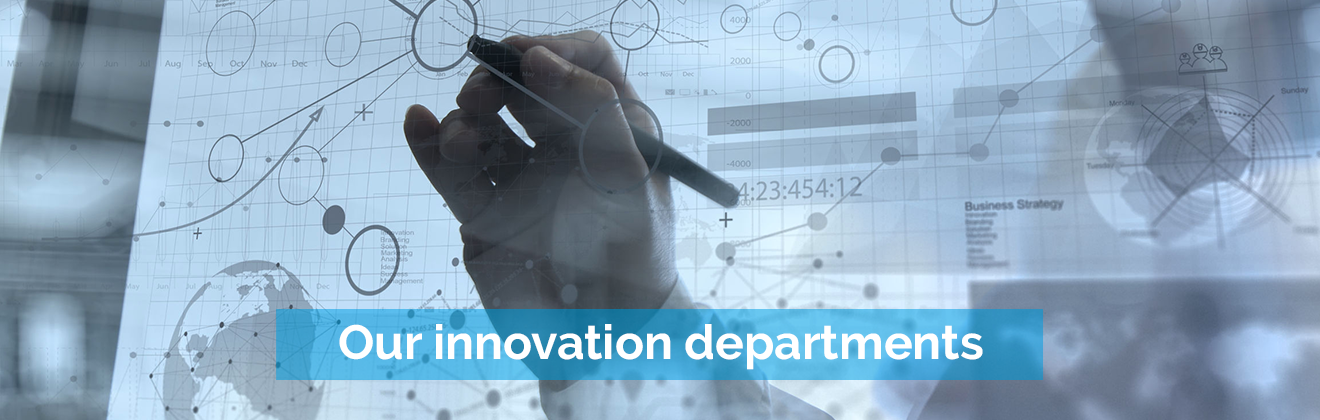 Our innovation departments
